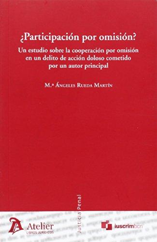 ¿Participación por omisión?: Un estudio sobre la cooperación por omisión en un delito de acción doloso cometido por un autor principal. (Justicia Penal)