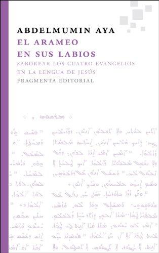 El Arameo En Sus Labios (Fragmentos) por Abdelmumin Aya