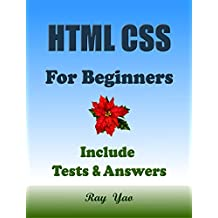 HTML CSS: For Beginners, Learn Coding Fast! Html Programming Language Crash Course, QuickStart Tutorial Book with Hands-On Projects in Easy Steps! An Ultimate ... Guide!: Learn Web Design (English Edition)