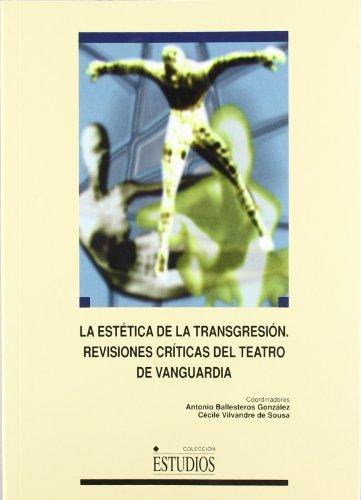 La estética de la transgresión. Revisiones críticas del teatro de vanguardia (ESTUDIOS)