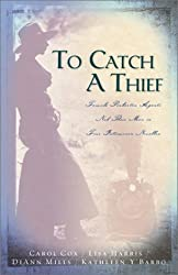 To Catch a Thief: Rescuing Sydney/Tangled Threads/Victorious/Skirted Clues (Inspirational Romance Collection) by Lisa Harris (2003-12-01)