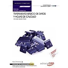 Manual Tratamiento básico de datos y hojas de cálculo. Certificados de profesionalidad. Operaciones de grabación y tratamiento de datos y documentos