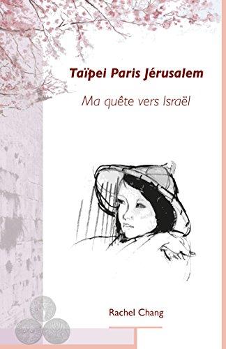 Taïpei, Paris Jérusalem: Ma quête vers Israël