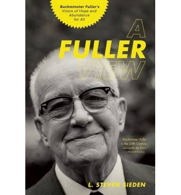 A Fuller View: Buckminster Fuller's Vision of Hope and Abundance for All (Paperback) - Common Buch-Cover