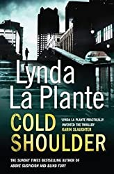 [Cold Shoulder : A Lorraine Page Thriller] (By (author) Lynda La Plante) [published: September, 2010]