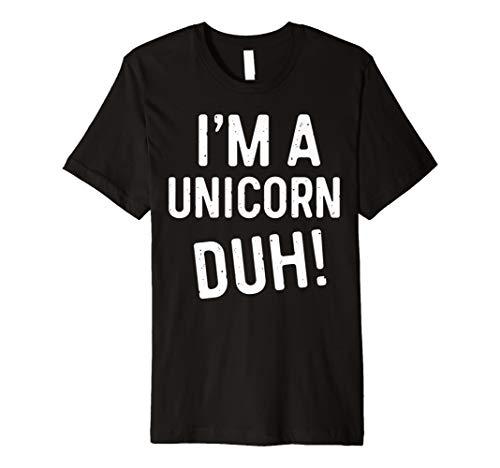 I 'm a unicorn DUH. T-Shirt Funny Kostüm -