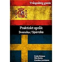 Praktiskt språk: svenska / spanska: tvåspråkig guide (Portuguese Edition)