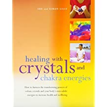 Healing with Crystals and Chakra Energies by Sue Lilly (2003-11-07)