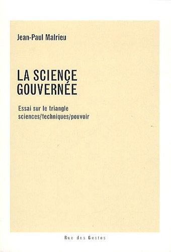 La science gouvernée : Essai sur le triangle sciences/techniques/pouvoir