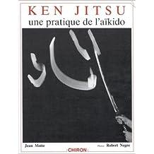 Ken Jitsu : Une pratique de l'aïkido