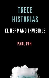Trece historias:  El hermano invisible par Paul Pen