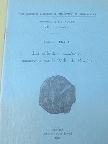 Les collections monétaires conservées par la Ville de Provins (Documents et travaux)