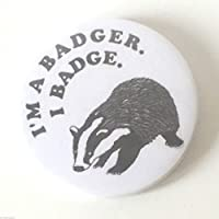 Io Sono Un Badger. I Distintivo. 59mm Distintivo Di Lapel Pin Pulsante