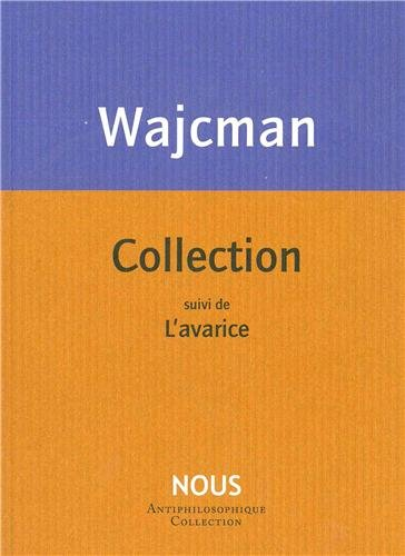 Collection : Suivi de L'avarice par Gérard Wajcman