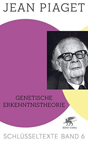 genetische-erkenntnistheorie-schlusseltexte-band-6