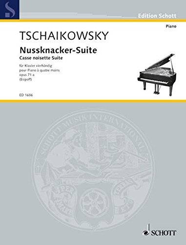 Nussknacker-Suite: op. 71a. Klavier 4-händig. (Edition Schott)