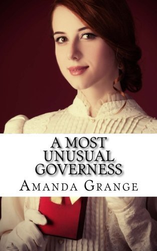 A Most Unusual Governess by Amanda Grange (2012-08-06)