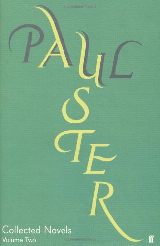 Collected Novels Volume 2: v. 2 (Complete Works of Paul Auster): Written by Paul Auster, 2005 Edition, Publisher: Faber & Faber [Hardcover]