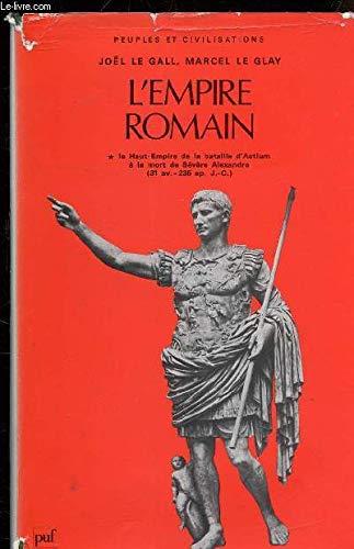 L'empire romain : Le haut empire de la bataille d'actium à la mort de severe Alexandre