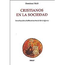 Cristianos en la sociedad (Biblioteca de Iniciación Teológica)