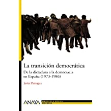La transición democrática: De la dictadura a la democracia en España (1973-1986) (Bibl. Basica De La Historia)