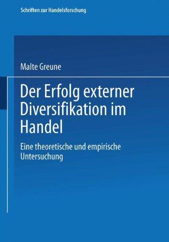 Der Erfolg externer Diversifikation im Handel. Eine theoretische und empirische Untersuchung (Schriften zur Handelsforschung Bd. 90)
