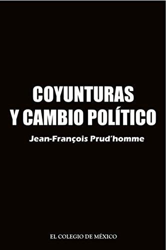 Coyunturas y cambio político por Jean François Prud'Homme