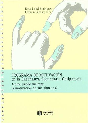 Programa de motivación en la Enseñanza Secundaria Obligatoria: ¿Cómo puedo mejorar la motivación de mis alumnos? - 9788497002226