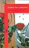 Libros Descargar en linea Todos Los Amores Love Through the Ages (PDF y EPUB) Espanol Gratis