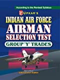Indian Air Force Airman Selection Test: For Group 'y' Trade