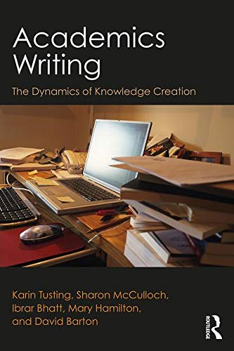 Academics Writing: The Dynamics of Knowledge Creation