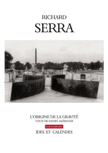 Richard Serra. L'origine de la gravité