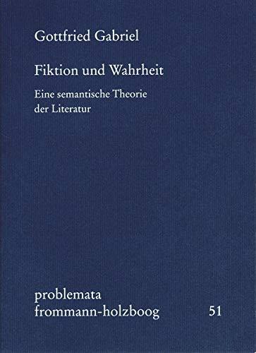 Fiktion und Wahrheit: Eine semantische Theorie der Literatur (problemata)