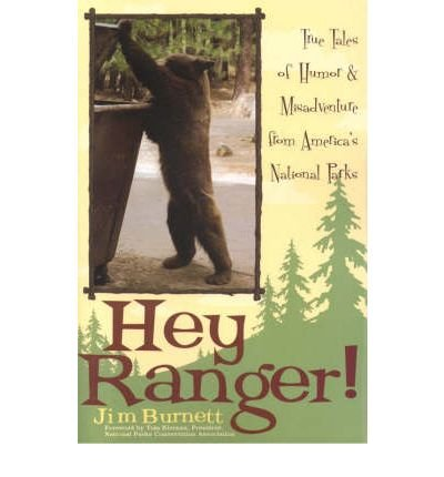 [( Hey Ranger!: True Tales of Humor & Misadventure from America's National Parks [ HEY RANGER!: TRUE TALES OF HUMOR & MISADVENTURE FROM AMERICA'S NATIONAL PARKS ] By Burnett, Jim ( Author )Apr-01-2005 Paperback By Burnett, Jim ( Author ) Paperback Apr - 2005)] Paperback