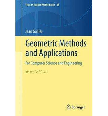 [(Geometric Methods and Applications: For Computer Science and Engineering )] [Author: Jean Gallier] [Apr-2013]