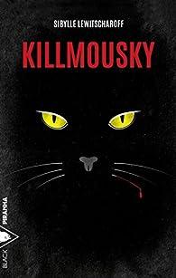 Killmousky par Sibylle Lewitscharoff