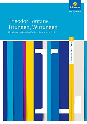Schroedel Lektüren: Theodor Fontane: Irrungen, Wirrungen: Module und Materialien für den Literaturunterricht