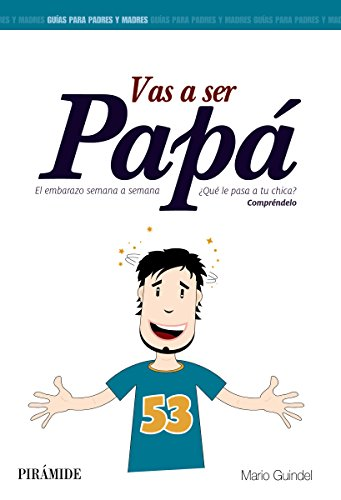 Download Vas a ser papá (Guías Para Padres Y Madres)