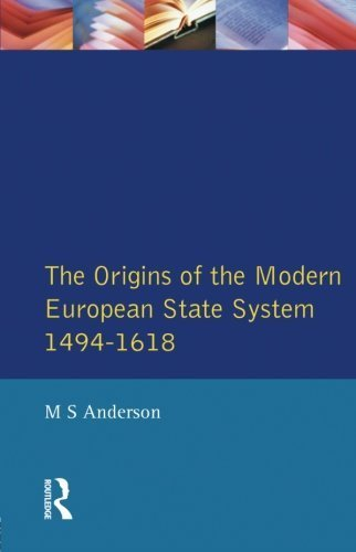 The Origins of the Modern European State System, 1494-1618 by M.S. Anderson (1998-01-17)
