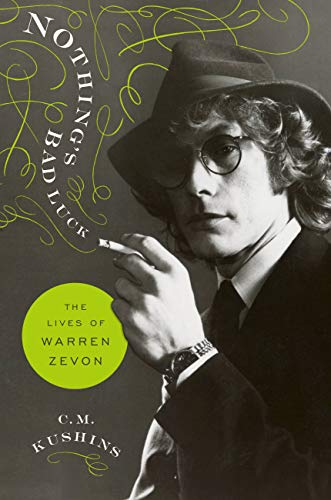 Nothing's Bad Luck: The Lives of Warren Zevon (English Edition)