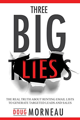 Three Big Lies: The Real Truth about Renting Email Lists to Generate Targeted Leads and Sales (English Edition)