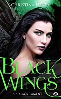 Black Wings, tome 4 : Black Lament par Christina Henry