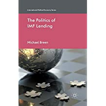 The Politics of IMF Lending (International Political Economy Series)