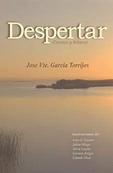 Despertar (cuentos y relatos) de [Torrijos, José Vte. García]