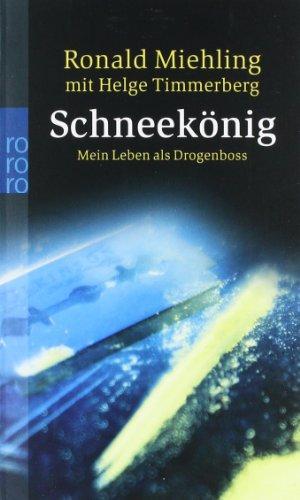 rororo Schneekönig: Mein Leben als Drogenboss
