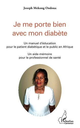 Je me porte bien avec mon diabete un manuel d'education pour le patient diabetique et le public en a