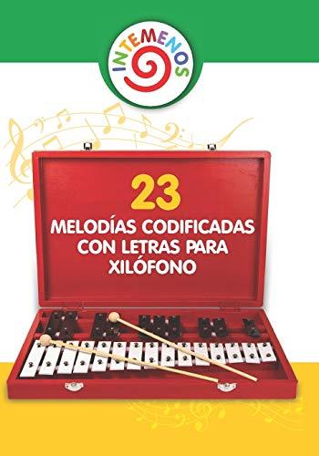 23 Melodías Codificadas con Letras para Xilófono: Canciones infantiles para xilófono, campanas, glockenspiel