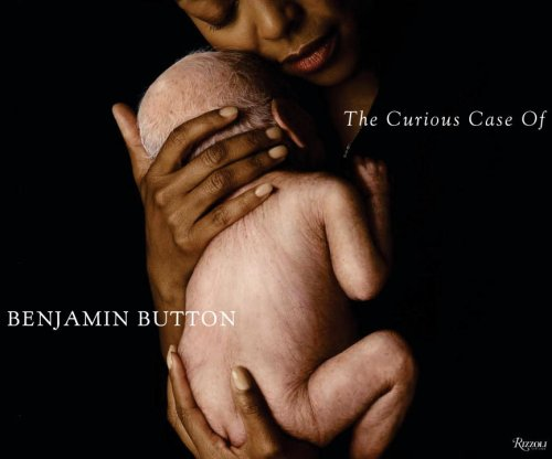 Curious Case of Benjamin Button: The Making of the Motion Picture