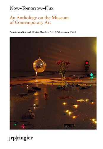 Now-Tomorrow-Flux: An Anthology on the Museum of Contemporary Art