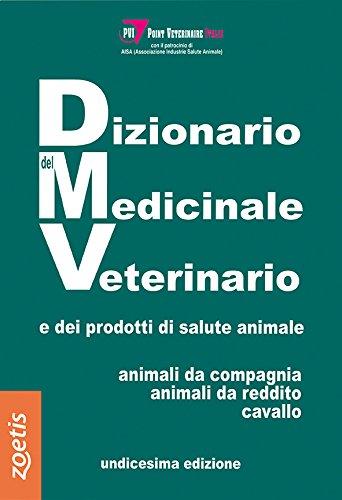 Dizionario del medicinale veterinario e dei prodotti di salute animale. Animali da compagnia, animali da reddito, cavallo por Vari